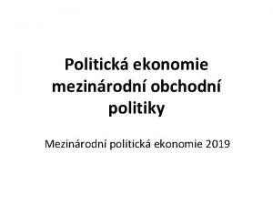 Politick ekonomie mezinrodn obchodn politiky Mezinrodn politick ekonomie
