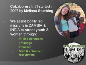 Co Laborers Intl started in 2007 by Melissa
