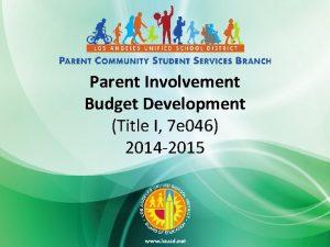 Parent Involvement Budget Development Title I 7 e