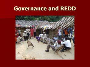 Governance and REDD Governance failures An illness Governance