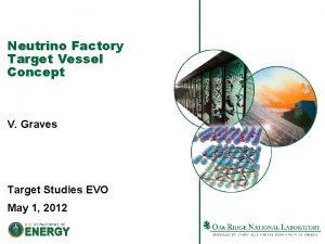 Neutrino Factory Target Vessel Concept V Graves Target