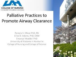 Palliative Practices to Promote Airway Clearance Pamela V