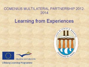COMENIUS MULTILATERAL PARTNERSHIP 20122014 Learning from Experiences March