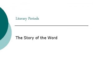 Literary Periods The Story of the Word Literary