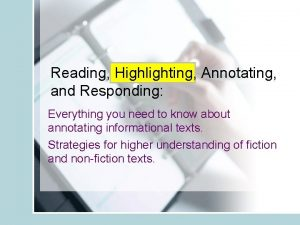 Reading Highlighting Annotating and Responding Everything you need