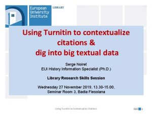 Using Turnitin to contextualize citations dig into big