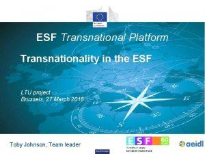 ESF Transnational Platform Transnationality in the ESF LTU