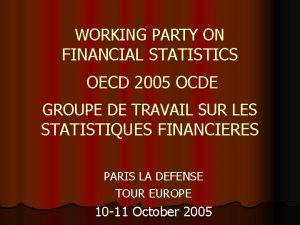 WORKING PARTY ON FINANCIAL STATISTICS OECD 2005 OCDE