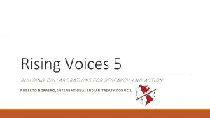 Rising Voices 5 BUILDING COLLABORATIONS FOR RESEARCH AND