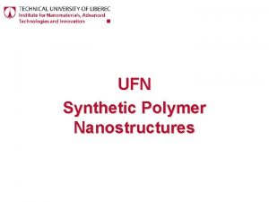 UFN Synthetic Polymer Nanostructures Polymer nanoparticles Bennet D