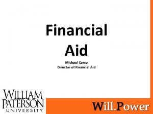 Financial Aid Michael Corso Director of Financial Aid