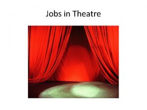 Jobs in Theatre Jobs The Director This is