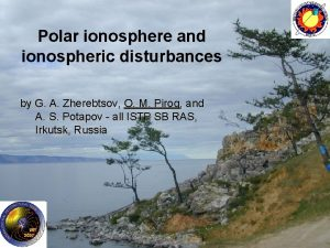 Peculiarities of the ionospheric Polar ionosphere and Ionospheric