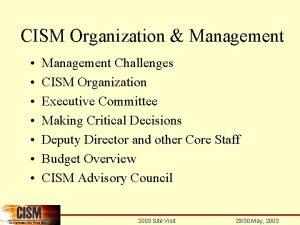 CISM Organization Management Management Challenges CISM Organization Executive