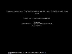 LongLasting Inhibitory Effects of Saquinavir and Ritonavir on