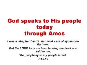 God speaks to His people today through Amos