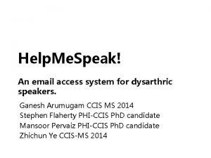 ComputerHuman Interaction Spring 2013 Help Me Speak An