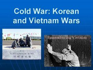 Cold War Korean and Vietnam Wars Korean War