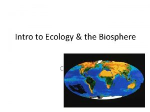 Intro to Ecology the Biosphere Chapter 52 Ecology