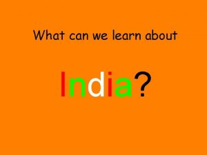 What can we learn about India India is