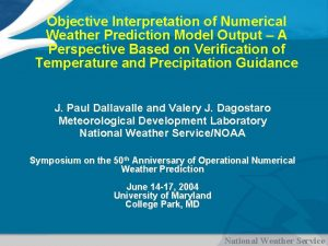 Objective Interpretation of Numerical Weather Prediction Model Output