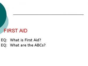 FIRST AID EQ What is First Aid EQ