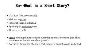 SoWhat is a Short Story Its short aka