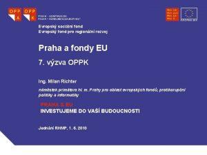 Evropsk sociln fond Evropsk fond pro regionln rozvoj