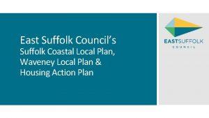 East Suffolk Councils Suffolk Coastal Local Plan Waveney