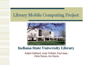 Library Mobile Computing Project Indiana State University Library