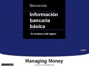 Bienvenido Informacin bancaria bsicaa En el banco est