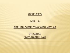 CPCS 212 LAB 1 APPLIED COMPUTING WITH MATLAB