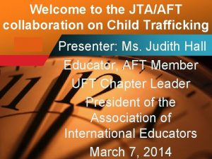 Welcome to the JTAAFT collaboration on Child Trafficking