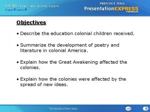 Chapter 4 Section 4 Objectives Describe the education
