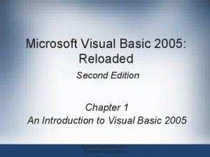 Microsoft Visual Basic 2005 Reloaded Second Edition Chapter