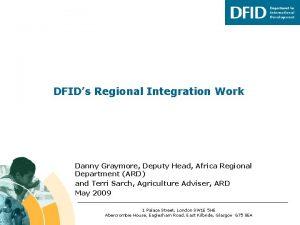 DFIDs Regional Integration Work Danny Graymore Deputy Head