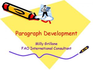 Paragraph Development Milly Grillone FAO International Consultant PARAGRAPH