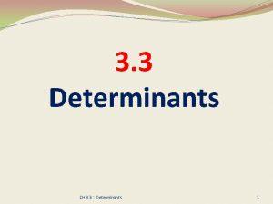 3 3 Determinants CH 3 3 Determinants 1