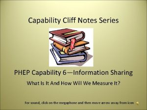 Capability Cliff Notes Series PHEP Capability 6Information Sharing