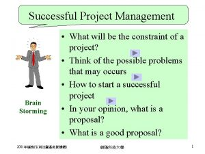 Successful Project Management Brain Storming What will be