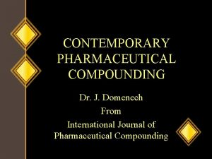 CONTEMPORARY PHARMACEUTICAL COMPOUNDING Dr J Domenech From International