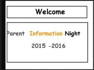 Welcome Parent Information Night 2015 2016 MATH My