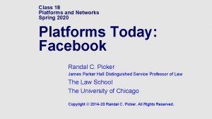 Class 18 Platforms and Networks Spring 2020 Platforms