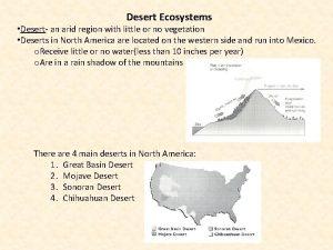 Desert Ecosystems Desert an arid region with little