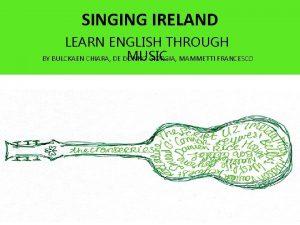 SINGING IRELAND LEARN ENGLISH THROUGH MUSIC BY BULCKAEN