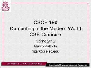 CSCE 190 Computing in the Modern World CSE