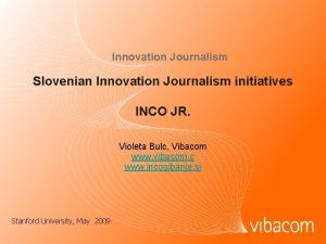 Innovation Journalism Slovenian Innovation Journalism initiatives INCO JR