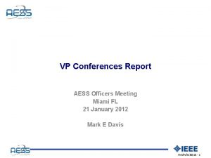 VP Conferences Report AESS Officers Meeting Miami FL