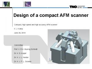 Design of a compact AFM scanner Compact high