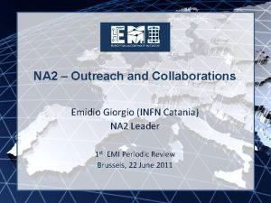 EMI INFSORI261611 NA 2 Outreach and Collaborations Emidio